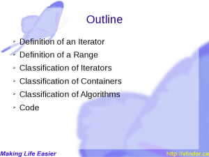 Outline: Definition of an Iterator; Definition of a Range; Classification of Iterators; Classification of Containers; Classification of Algorithms; Code